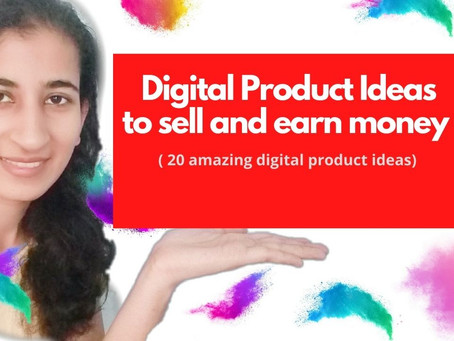 Amazing Digital product ideas for making money online in 2020-2021