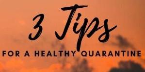 3 Super Easy, Massively Effective Quarantine Health Tips