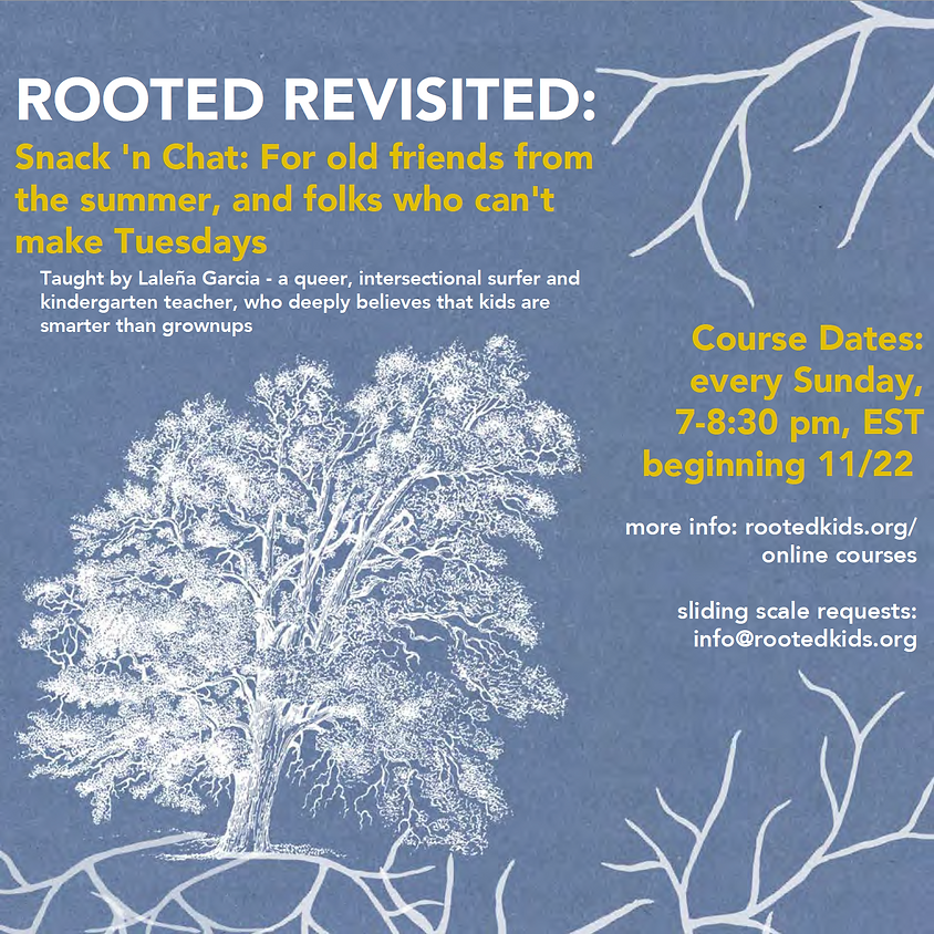 Rooted Revisited: Snack 'n Chat