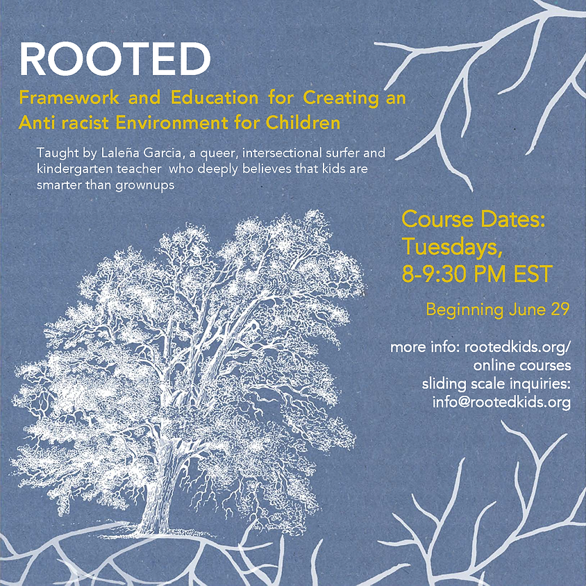 Rooted, Summer 2021