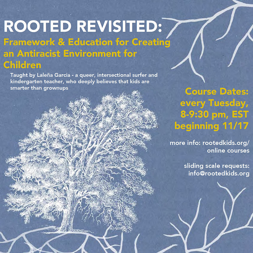 Rooted Revisited: Framework and Education For Creating an Antiracist Environment for Children
