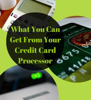What You Can Get From Your Credit Card Processor