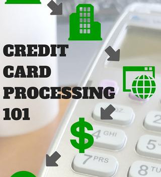 Credit Card Processing 101