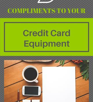 Compliments to Your Credit Card Equipment