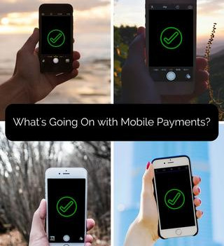 What's Going on With Mobile Payments?