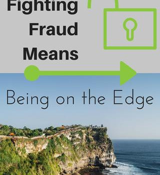 Why Fighting Fraud Means Being on the Edge