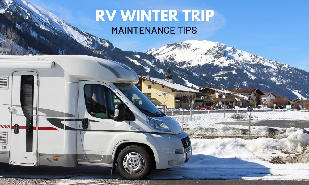 RV Winter Trip Maintenance Tips