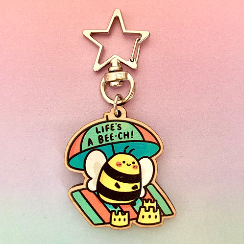 Life's a Bee-ch Wooden Keyring Charm