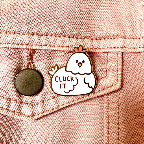 Cluck It Enamel Pin