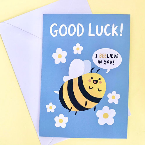 Good Luck 'I BEELIEVE in you' Bee A6 Greeting Card