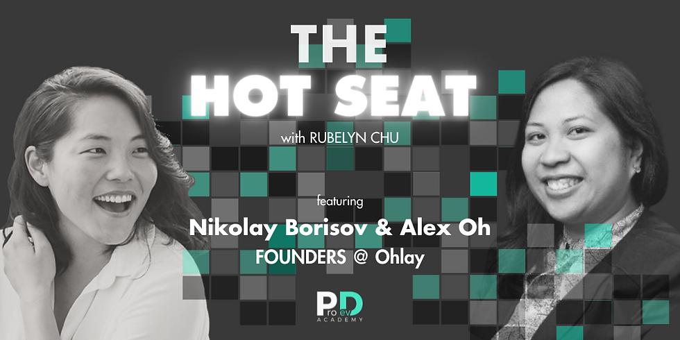 The Hot Seat: Nikolay Borisov + Alex Oh | Founders @ Ohlay