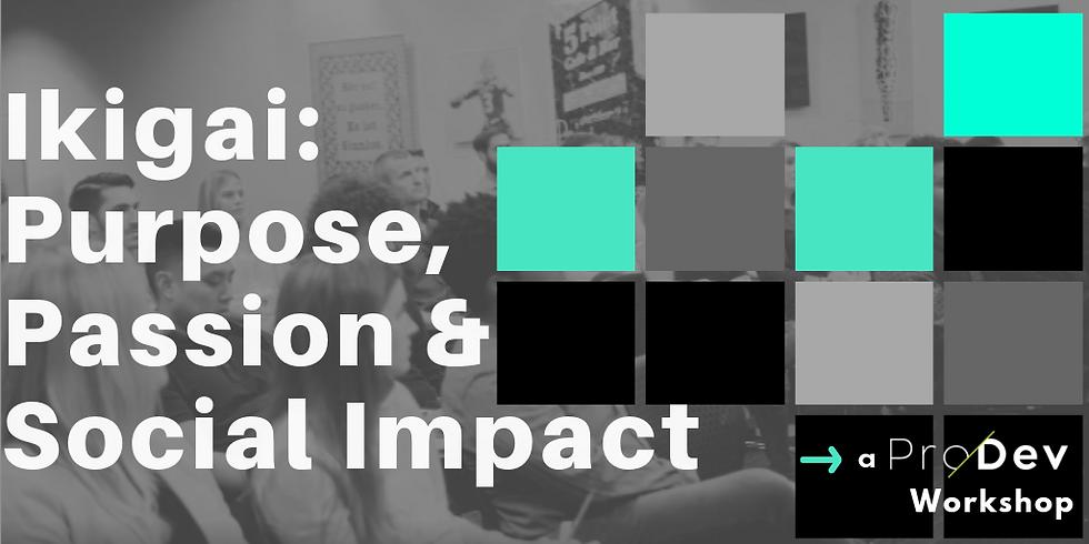 The Lab: Ikigai - Purpose Passion & Social Impact