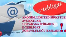 Anonim,Limited Şirketler,Avukatlar 1 Ocak'da e-Tebligat Zorunluluğu Başladı !..