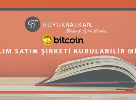 Bitcoin Alım Satım Şirketi Kurulabilir mi ?