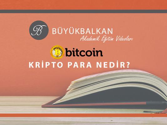 Bitcoin Kripto Para Nedir?