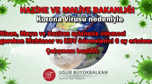Korona Virüsü Nedeniyle Hazine ve Maliye Bakanlığı KDV ve Muhtasar Beyannamelerini 6 erteleme çalışm