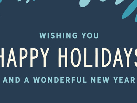 Have a Happy Holidays and a Happy New Year!