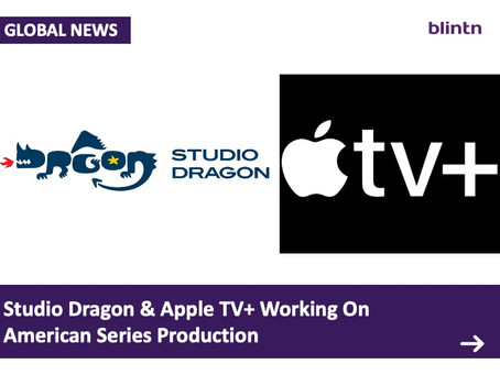 """""""Studio Dragon and Apple+ are working on an American Series production."""""""