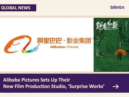 Alibaba Pictures Sets Up Their New Film Production Studio, 'Surprise Works'