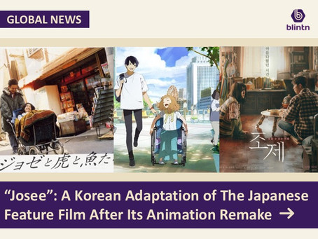 """""""Josee"""": A Korean Adaptation of The Japanese Feature Film After Its Animation Remake"""