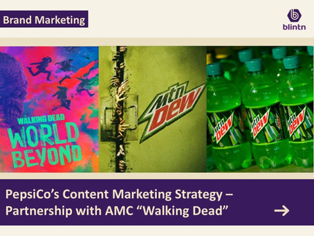 """PepsiCo's Content Marketing Strategy - Partnership with AMC """"Walking Dead"""""""