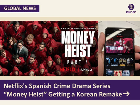 "Netflix's Spanish Crime Drama Series ""Money Heist"" Getting a Korean Remake"