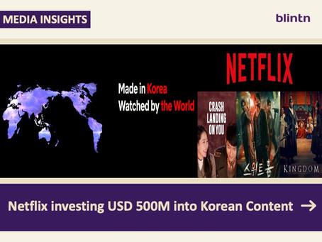 Netflix investing USD 500M into Korean Content