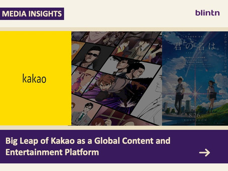 Big Leap of Kakao as a Global Content and Entertainment Platform