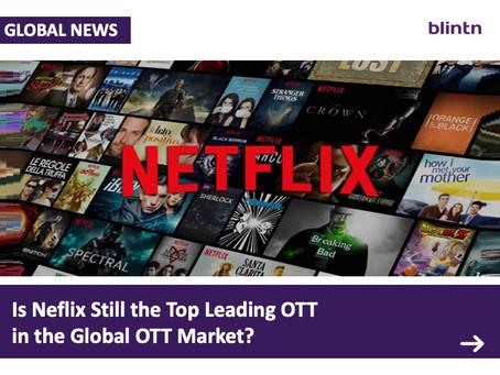 Is Netflix Still the Top Lead in Global OTT Market?