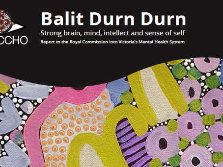 Balit Durn Durn a historical report on the state of Victoria's Aboriginal mental health system