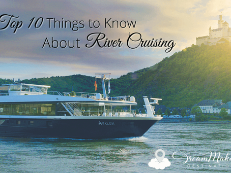 Top 10 Things to Know About River Cruising