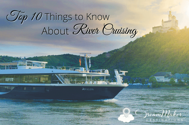 Top 10 Things to Know About River Cruising.