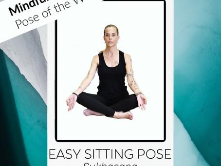 Pose of the week: Easy Sitting Pose - Sukhasana