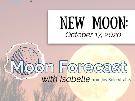 Moon Forecast with Isabelle: New Moon in Libra October 17