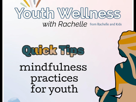 Quick tips for youth mindfulness with Rachelle