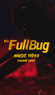 the Fullbug music video coming soon