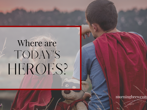 Where are today's heroes?   Christian Living Bible Study