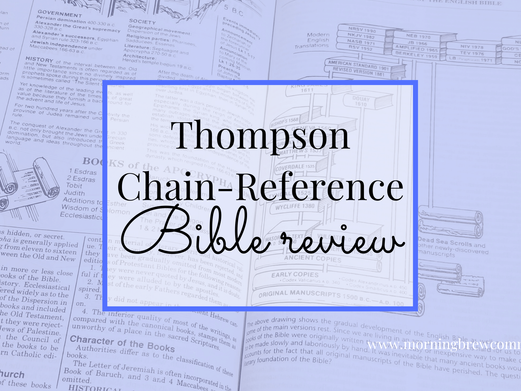 What is the Thompson Chain-Reference Bible and why should I use it?