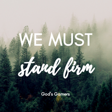 We Must Stand Firm