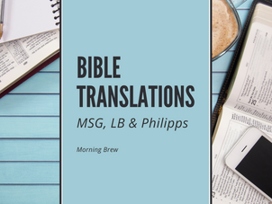 Bible Translation: MSG, LB & Philipps