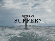 Why do we suffer?
