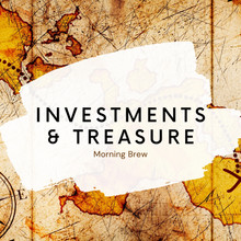 Investments & Treasure