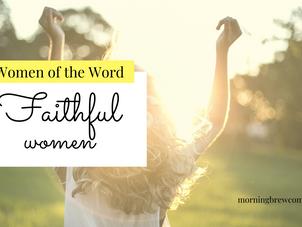Women of the Word: Faithful Women
