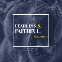 Fearless & Faithful: The Cornerstone