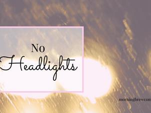No Headlights