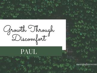 Growth Through Discomfort: Paul