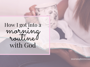 My Morning Routine with God
