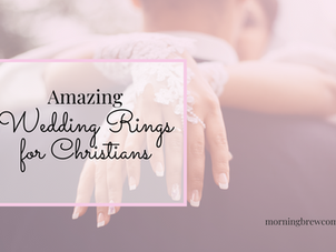 Amazing Wedding Rings for Christians