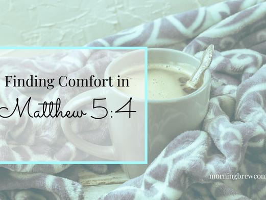 Finding Comfort in Matthew 5:4
