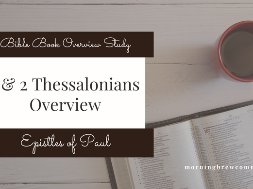 1 & 2 Thessalonians   Bible Book Overview